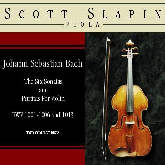 Scott Slapin - The Six Sonatas and Partitas for Solo Violin